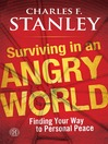 Surviving in an Angry World (eBook): Finding Your Way to Personal Peace
